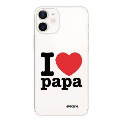 Coque iPhone 12 mini souple transparente I love papa Motif Ecriture Tendance Evetane
