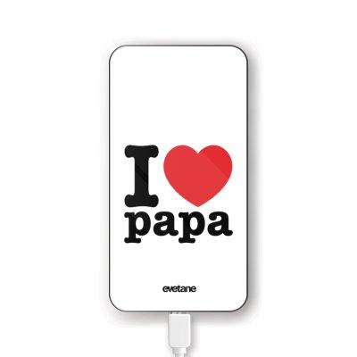 Batterie verre trempé 8000mAh I love papa Motif Ecriture Tendance Evetane