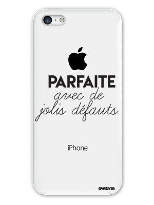 Coque rigide transparent Parfaite Avec De Jolis Défauts pour iPhone 5C