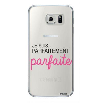 Coque souple transparent Je suis parfaitement parfaite Samsung Galaxy S6