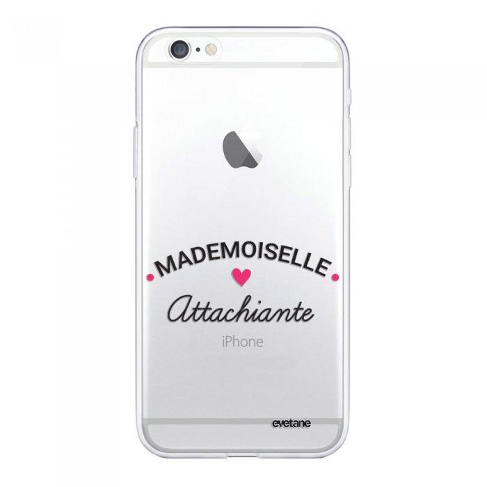 Coque iPhone 6/6S souple transparente Mademoiselle Attachiante Motif Ecriture Tendance Evetane - Coquediscount
