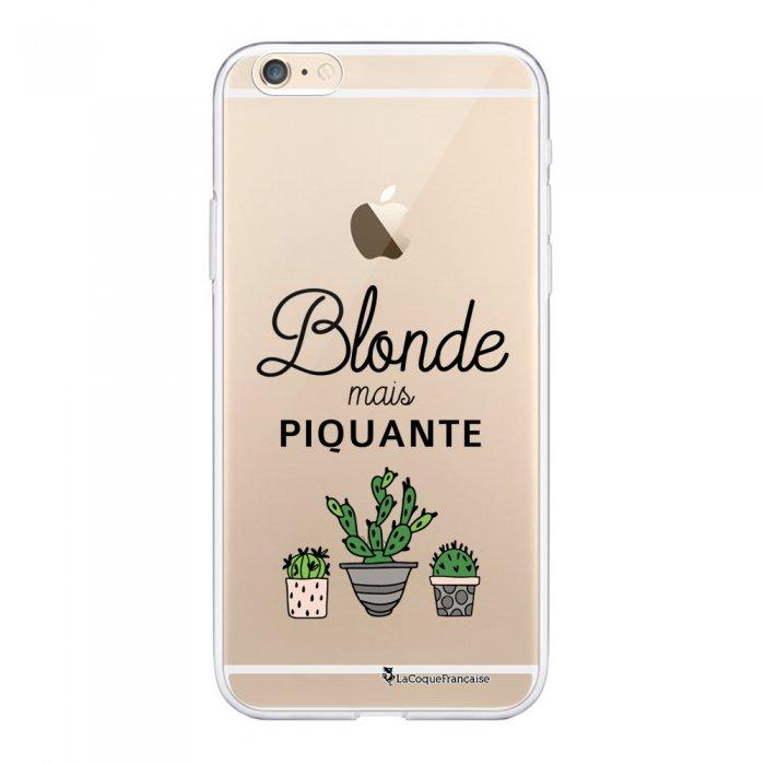 Coque iPhone 6/6S souple transparente Blonde mais piquante Motif Ecriture Tendance La Coque Francaise - Coquediscount