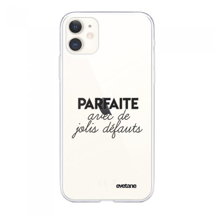 Coque iPhone 11 souple transparente Parfaite Avec De Jolis Défauts Motif Ecriture Tendance Evetane.