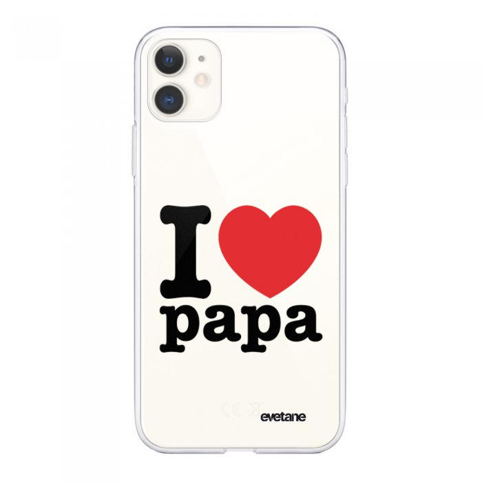 Coque iPhone 11 souple transparente I love papa Motif Ecriture Tendance Evetane.