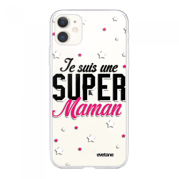 Coque iPhone 11 souple transparente Super Maman Motif Ecriture Tendance Evetane.