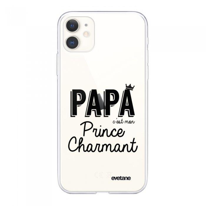 Coque iPhone 11 souple transparente Papa c'est mon prince charmant Motif Ecriture Tendance Evetane.