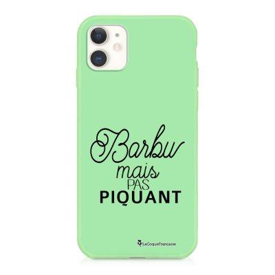 Coque iPhone 11 Silicone Liquide Douce vert pâle Barbu mais pas piquant Ecriture Tendance et Design La Coque Francaise