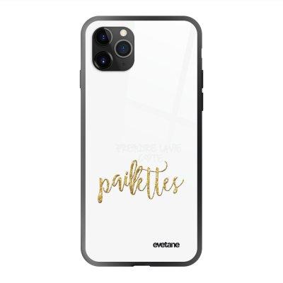 Coque en verre trempé iPhone 11 Pro Max Côté Paillettes Ecriture Tendance et Design Evetane