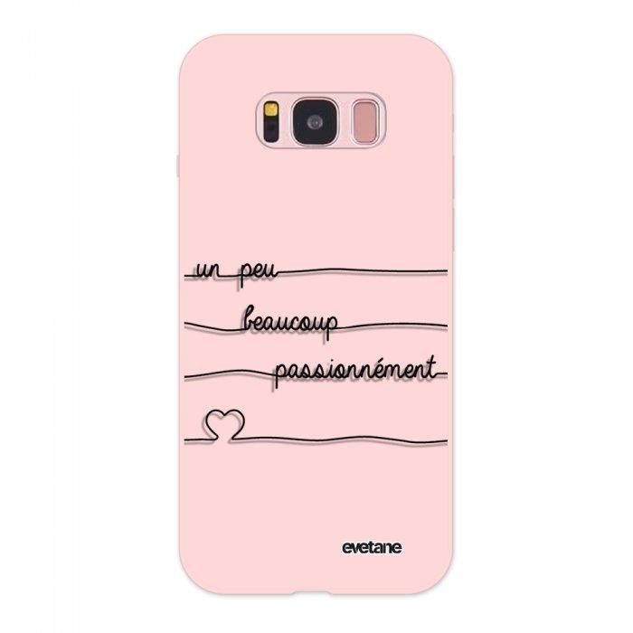 Coque Samsung Galaxy S8 Silicone Liquide Douce rose pâle Un peu, Beaucoup, Passionnement Ecriture Tendance et Design Evetane - Coquediscount