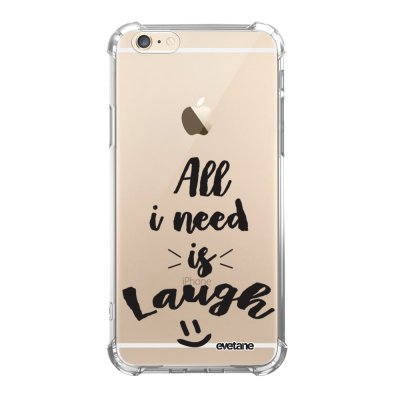 Coque iPhone 6/6S anti-choc souple angles renforcés transparente All I Need Is Laugh Evetane.