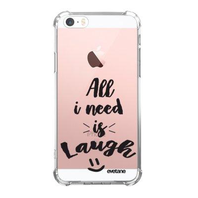 Coque iPhone 5/5S/SE anti-choc souple angles renforcés transparente All I Need Is Laugh Evetane.