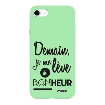 Coque iPhone 7/8/ iPhone SE 2020 Silicone Liquide Douce vert pâle Demain Je Me Lève De Bonheur Ecriture Tendance et Design Evetane