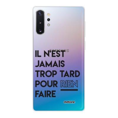 Coque Samsung Galaxy Note 10 Plus 360 intégrale transparente Il N'Est Jamais trop Tard Pour Rien Faire Ecriture Tendance Design Evetane