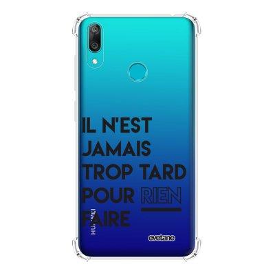 Coque Huawei Y7 2019 anti-choc souple avec angles renforcés transparente Il N'Est Jamais trop Tard Pour Rien Faire Tendance Evetane