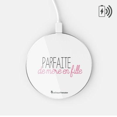 Chargeur Induction blanc Parfaite de mère en fille Ecriture Tendance et Design La Coque Francaise