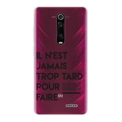 Coque Xiaomi Mi 9T 360 intégrale transparente Il N'Est Jamais trop Tard Pour Rien Faire Ecriture Tendance Design Evetane